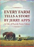 Every Farm Tells a Story, Jerry Apps, 0896585107