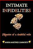 Intimate Infidelities, Marna Martinez-Cammorto, 1456825100