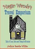 Magic Wanda's Travel Emporium, Joshua Searle-White, 1558965106