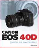 Canon EOS 40D Guide to Digital Photography, Busch, David D., 1598635107