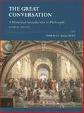 The Great Conversation : A Historical Introduction to Philosophy, Melchert, Norman, 0195175107