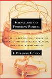 Science and the Founding Fathers, Bernard I. Cohen, 039331510X