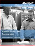 Windows Server 2008 Administrator : Exam 70-646, Microsoft Official Academic Course Staff, 0470225106