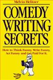 Comedy Writing Secrets, Melvin Helitzer, 0898795109