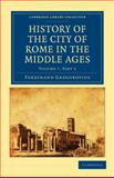 History of the City of Rome in the Middle Ages Volume 7, Gregorovius, Ferdinand, 1108015107