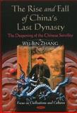 The Rise and Fall of China's Last Dynasty : The Deepening of the Chinese Servility, Zhang, Wei-Bin, 1612095100