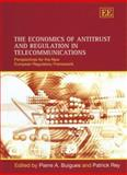 The Economics of Antitrust and Regulation in Telecommunications : Perspectives for the New European Regulatory Framework, , 1843765101