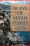 The Eve of Seven Fishes, Robert Germano, 0595365108