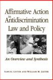 Affirmative Action in Antidiscrimination Law and Policy : An Overview and Synthesis, Leiter, Samuel and Leiter, William M., 0791455106
