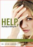 Help, My Body Is Killing Me, Kevin Conners, 1452085102