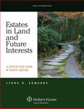 Estates in Land and Future Interests : A Step by Step Guide, Edwards, Linda H., 1454825103