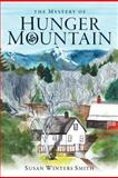 The Mystery of Hunger Mountain, Susan Smith, 1463665105