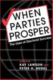 When Parties Prosper : The Uses of Electoral Success, Kay Lawson, 1588265102
