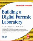 Building a Digital Forensic Laboratory : Establishing and Managing a Successful Facility, Jones, Andrew and Valli, Craig, 1856175103