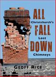 All Fall Down : Christchurch's Lost Chimneys, Rice, Geoff, 1927145104