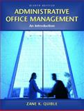 Administrative Office Management : An Introduction, Quible, Zane K., 0131245104