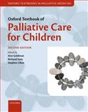 Oxford Textbook of Palliative Care for Children, Goldman, Ann and Hain, Richard, 0199595100