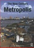 The New Century of the Metropolis : Urban Enclaves and Orientalism, Angotti, Tom, 0415615100
