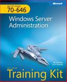 MCITP Self-Paced Training Kit (Exam 70-646) : Windows Server Administration, McLean, Ian and Thomas, Orin, 0735625107