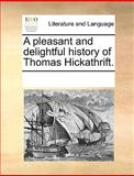 A Pleasant and Delightful History of Thomas Hickathrift, See Notes Multiple Contributors, 1170205100