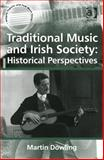 Traditional Music and Irish Society : Stones in the Field, Dowling, Martin, 1409435105