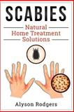 Scabies Natural Home Treatment Solution, Alyson Rodgers, 1495405109