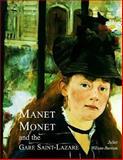 Manet, Monet, and the Gare Saint-Lazare, Wilson-Bareau, Juliet, 0300075103