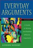 Everyday Arguments : A Guide to Writing and Reading Effective Arguments, Mayberry, Katherine J., 0321245105