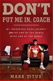 Don't Put Me in, Coach, Mark Titus, 0385535104