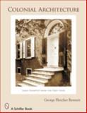 Colonial Architecture, George Fletcher Bennett, 0764325108