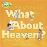 What about Heaven?, Kathleen Long Bostrom, 1414375107