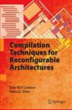 Compilation Techniques for Reconfigurable Architectures, Cardoso, João M. P. and Diniz, Pedro C., 144193510X