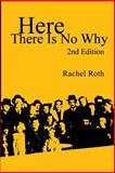 Here There Is No Why, Rachel Roth, 148412510X