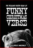 The Peculiar Poetry Book of Funny Christmas Verse, Patrick Winstanley and Paul Curtis, 1491295104