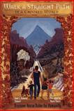 Walk a Straight Path in a Crooked World, Isaac Stewart and Rebecca Stewart, 1552125106