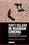 Shi'i Islam in Iranian Cinema : Religion and Spirituality in Film, Pak-Shiraz, Nacim, 1848855109