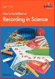 How to Be Brilliant at Recording in Science, Neil Burton, 1897675100