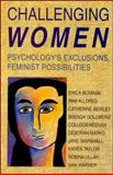 Challenging Women : Psychology's Exclusions, Feminist Possibilities, Burman, Erica, 0335195105