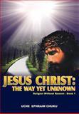 Jesus Christ, U. C. H. E. E. P. H. R. A. I. M. CHUKU, 0595885101