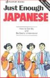 Just Enough Japanese, Eperon, Arthur and Passport Books Staff, 0844295108