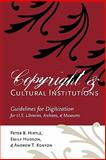 Copyright and cultural Institutions : Guidelines for digitization for U. S. libraries, archives, and Museums, Hirtle, Peter B. and Hudson, Emily, 0935995102