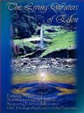 The Living Waters of Eden : Exploring the Biblical, Scientific, and Historical Evidence Supporting Eden's Israel Location, Paul, Bruce, 0979625106