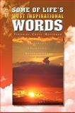 Some of Life's Most Inspirational Words, Veronika Cross Holloman, 1441545107