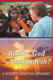 Really, God—bangladesh?, Vicki Augustiniak, 146240510X