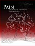 Pain Its Anatomy, Physiology and Treatment, Aage Moller, 1466395109