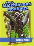 Those Mischievous Monkeys, Bonnie Nickel, 1561645109
