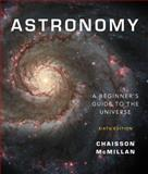 Astronomy : A Beginner's Guide to the Universe, Chaisson, Eric and McMillan, Steve, 0321605101