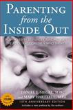 Parenting from the Inside Out 10th Anniversary Revised Edition, Daniel Siegel and Mary Hartzell, 039916510X