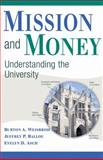 Mission and Money : Understanding the University, Weisbrod, Burton A. and Ballou, Jeffrey P., 0521515106