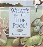 What's in the Tide Pool?, Anne Hunter, 0618015108